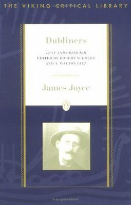 Dubliners: Text and Criticism; Revised Edition (Critical Library, Viking), Joyce