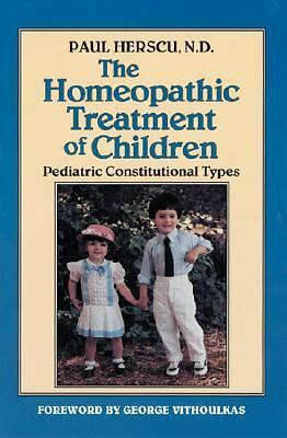 The Homeopathic Treatment of Children: Pediatric Constitutional Types, Herscu, P