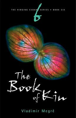 The Book of Kin (The Ringing Cedars Series, Book 6) 2nd Edition (The Ringing Ce