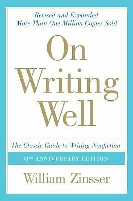 On Writing Well, 30th Anniversary Edition: The Classic Guide to Writing Nonfict