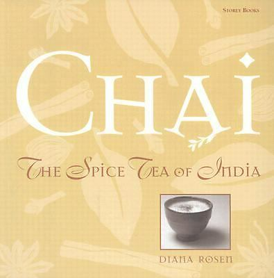 Chai : The Spice Tea of India by Diana Rosen (1999, Paperback)