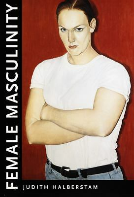 Female Masculinity, Judith Halberstam, Good Book