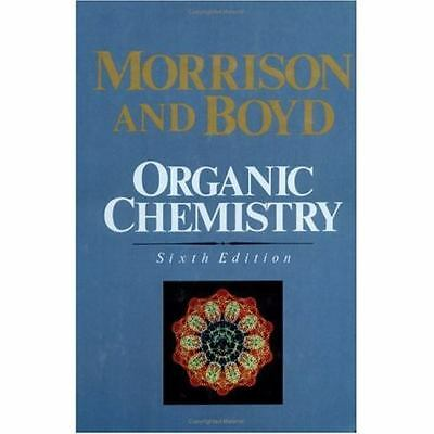 Organic Chemistry, 6th Edition, Robert T. Morrison, Robert N. Boyd, Good Book