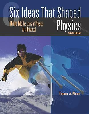 Six Ideas that Shaped Physics: Unit N - Laws of Physics are Universal, Moore, Th