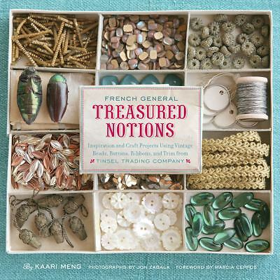 French General: Treasured Notions: Inspiration and Craft Projects Using Vintage