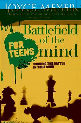 Battlefield of the Mind for Teens: Winning the Battle in Your Mind, Joyce Meyer,
