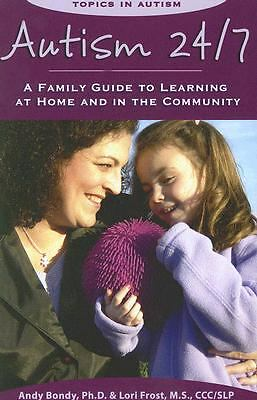 Autism 24/7: A Family Guide to Learning at Home and in the Community (Topics in