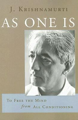 As One Is : To Free the Mind from All Conditioning by J. Krishnamurti (2007,...