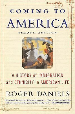 Coming to America: A History of Immigration and Ethnicity in American Life by D