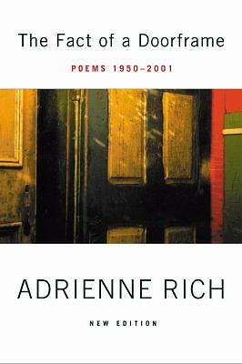 The Fact of a Doorframe: Poems 1950-2001 by Rich, Adrienne