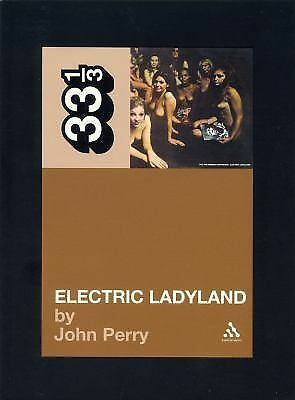 Jimi Hendrix's Electric Ladyland (Thirty Three and a Third series) by Perry, Jo