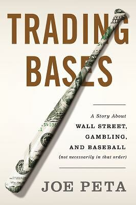 Trading Bases: A Story About Wall Street, Gambling, and Baseball (Not Necessari