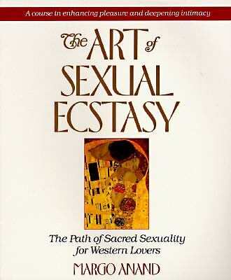 The Art of Sexual Ecstasy: The Path of Sacred Sexuality for Western Lovers, Marg