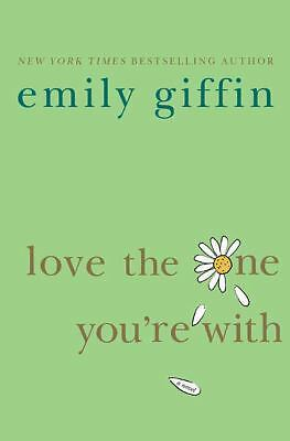 Love the One You're With, Emily Giffin, Good Book