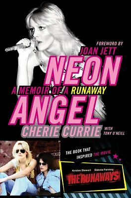 Neon Angel: A Memoir of a Runaway by Currie, Cherie, O'Neill, Tony
