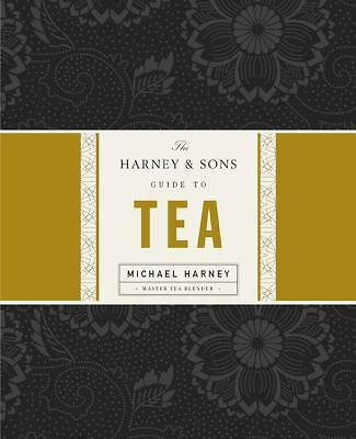 The Harney & Sons Guide to Tea by Harney, Michael