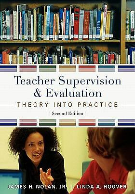 Teacher Supervision and Evaluation: Theory into Practice by Nolan Jr., James, H