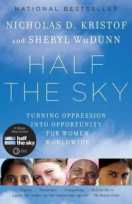 Half the Sky: Turning Oppression into Opportunity for Women Worldwide, WuDunn, S