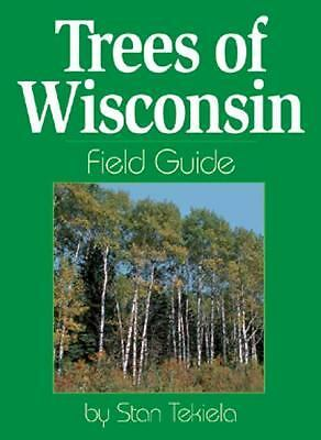Trees of Wisconsin Field Guide (Our Nature Field Guides), Stan Tekiela, Good Boo