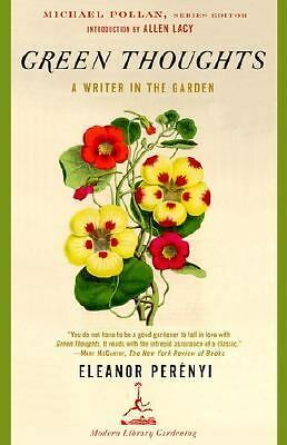 Green Thoughts: A Writer in the Garden (Modern Library Gardening), Perenyi, Elea