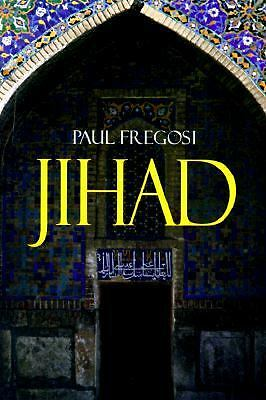Jihad in the West: Muslim Conquests from the 7th to the 21st Centuries, Fregosi,