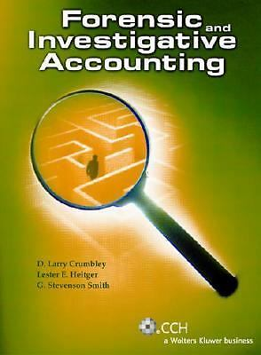 Forensic and Investigative Accounting (Third Edition) by D. Larry Crumbley