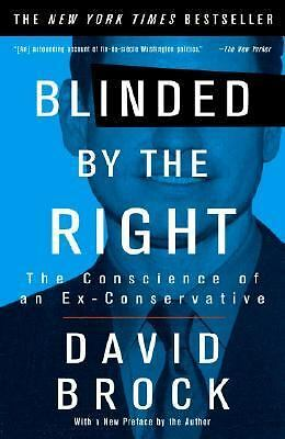 Blinded by the Right: The Conscience of an Ex-Conservative, David Brock, Good Bo