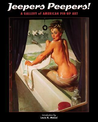 Jeepers Peepers!: A Gallery of American Pin-Up Art, , Good Book