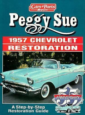 Peggy Sue: 1957 Chevrolet Restoration, Car & Parts Magazine, Good Book