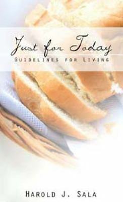 Just for Today: Guidelines for Living, Sala, Harold J., Good, Books