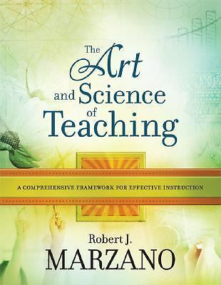 The Art and Science of Teaching: A Comprehensive Framework for Effective Instruc