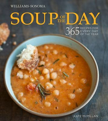 Soup of the Day (Williams-Sonoma): 365 Recipes for Every Day of the Year, McMill