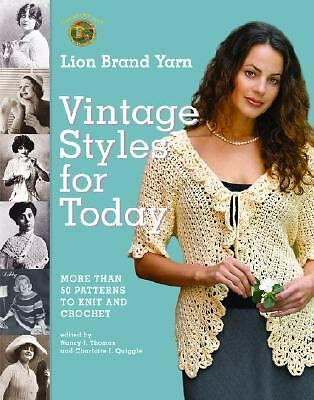 Lion Brand Yarn Vintage Styles for Today: More Than 50 Patterns to Knit and Cro