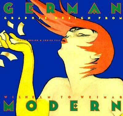 German Modern: Graphic Design from Wilhelm to Weimar (Art Deco Design) by Helle