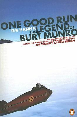 One Good Run: The Legend of Burt Munro by Hanna, Tim