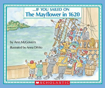 . . . If You Sailed on the Mayflower in 1620, Anna DiVito, Ann McGovern, Good Bo
