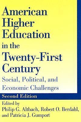 American Higher Education in the Twenty-First Century: Social, Political, and Ec