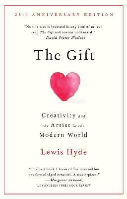 The Gift: Creativity and the Artist in the Modern World, Hyde, Lewis, Good Book