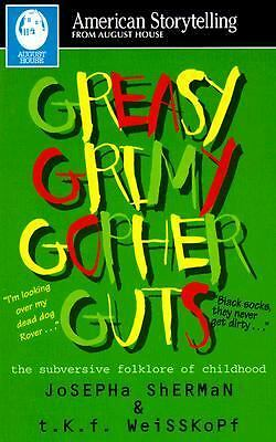 Greasy Grimy Gopher Guts: The Subversive Folklore of Childhood (American Storyte