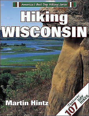 Hiking Wisconsin (America's Best Day Hiking), Martin Hintz, Good Book