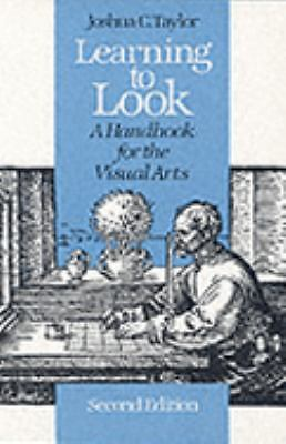 Learning to Look: A Handbook for the Visual Arts (Phoenix Books), Taylor, Joshua