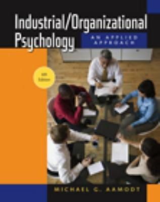 Industrial/Organizational Psychology: An Applied Approach, 6th Edition, Aamodt,