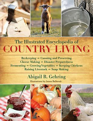 The Illustrated Encyclopedia of Country Living, Gehring, Abigail R., Good Book