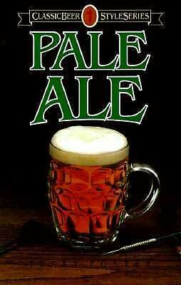 Pale Ale (Classic Beer Style Series, 1) by Foster, Terry