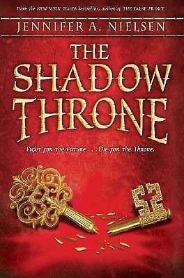 The Shadow Throne: Book 3 of The Ascendance Trilogy, Nielsen, Jennifer A., Good