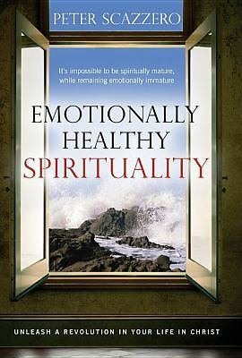 Emotionally Healthy Spirituality: Unleash A Revolution In Your  Life in Christ,