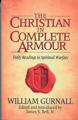 The Christian in Complete Armour: Daily Readings in Spiritual Warfare, Gurnall,
