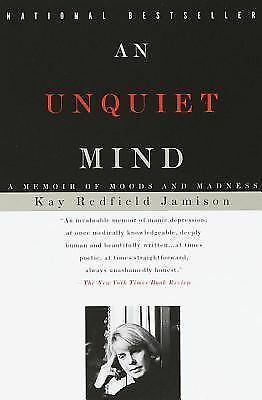 An Unquiet Mind: A Memoir of Moods and Madness, Kay Redfield Jamison, Good, Book