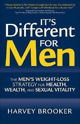 It's Different for Men: The Men's Weight-loss Strategy for Health, Wealth and Se