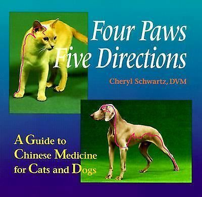 Four Paws, Five Directions: A Guide to Chinese Medicine for Cats and Dogs by Sc